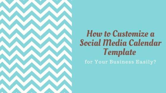 How to Customize a Social Media Calendar Template